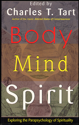 Body Mind and Spirit: Exploring the Parapsychology of Spirituality (book cover front)