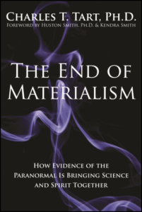 The End of Materialism: How Evidence of the Paranormal is Bringing Science and Spirit Together (book cover front)