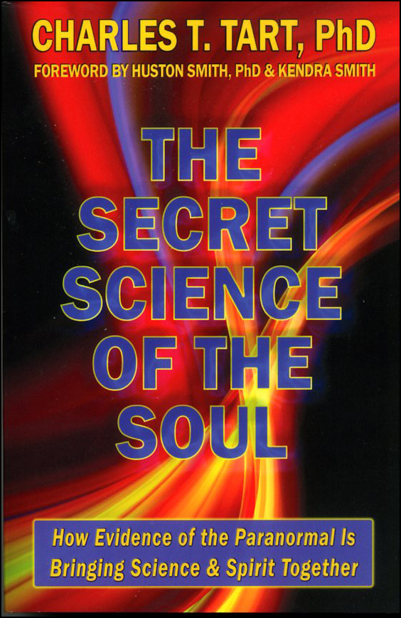 The Secret Science of the Soul: How Evidence of the Paranormal is Bringing Science and Spirit Together (book cover front)